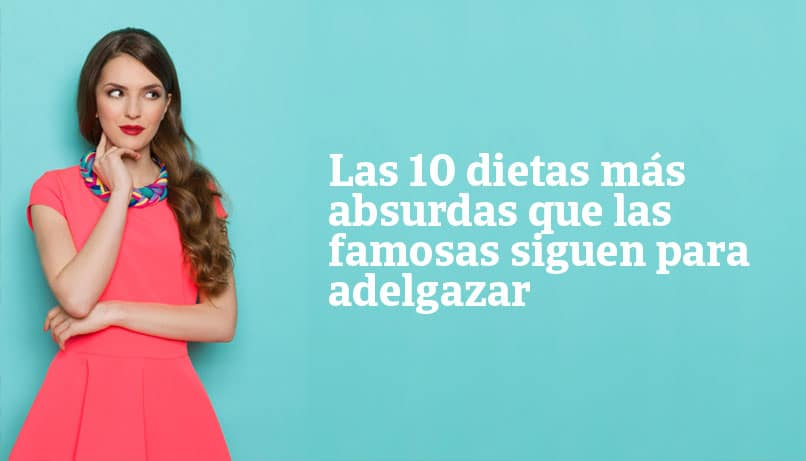 dietas de famosas para adelgazar rápido