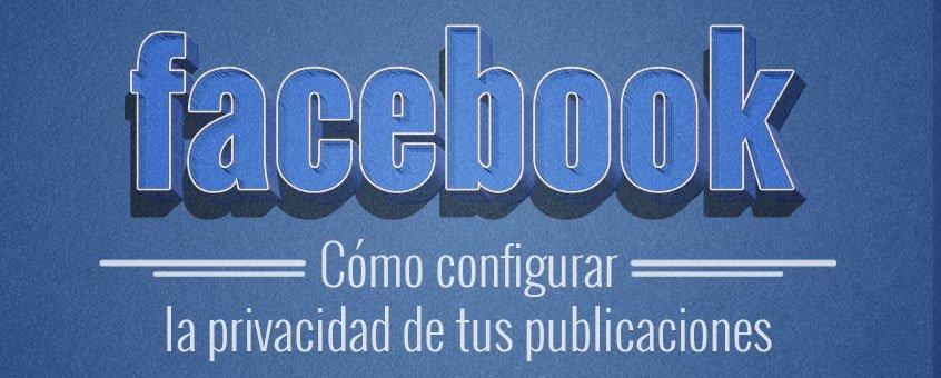 como configurar privacidad en facebook