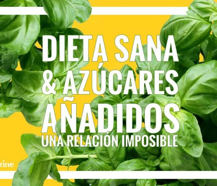 Azúcares añadidos y dieta sana: una relación imposible
